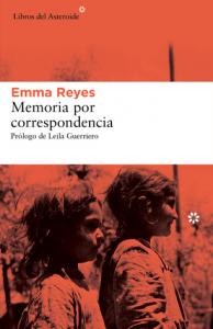 Emma Reyes - Memoria por Correspondencia